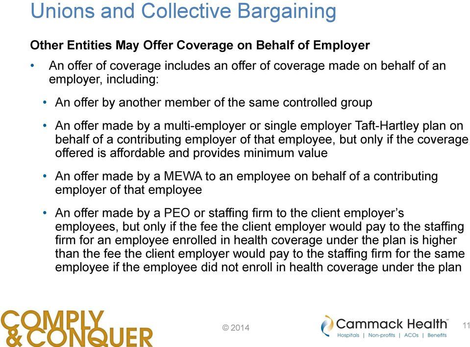 offered is affordable and provides minimum value An offer made by a MEWA to an employee on behalf of a contributing employer of that employee An offer made by a PEO or staffing firm to the client