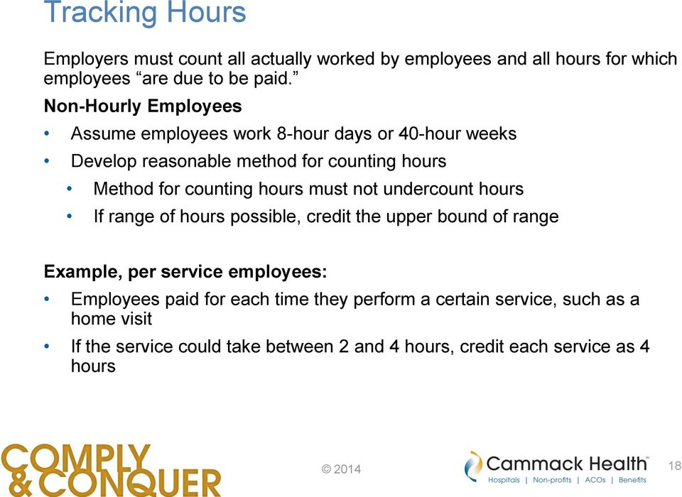 hours must not undercount hours If range of hours possible, credit the upper bound of range Example, per service employees: Employees