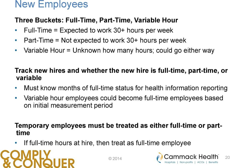 variable Must know months of full-time status for health information reporting Variable hour employees could become full-time employees based on
