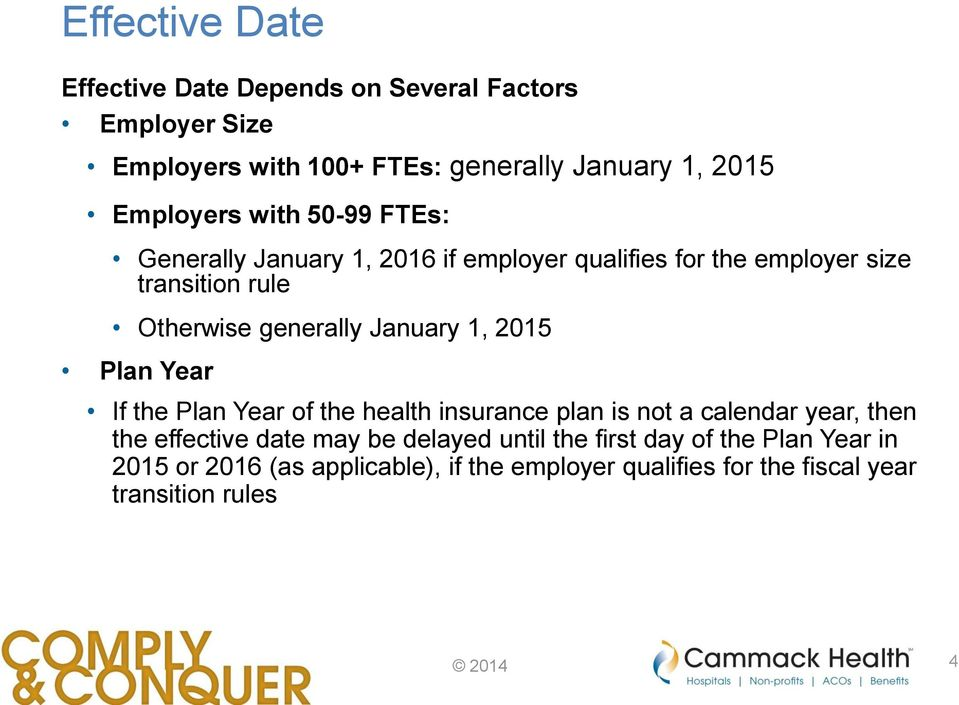 generally January 1, 2015 Plan Year If the Plan Year of the health insurance plan is not a calendar year, then the effective date