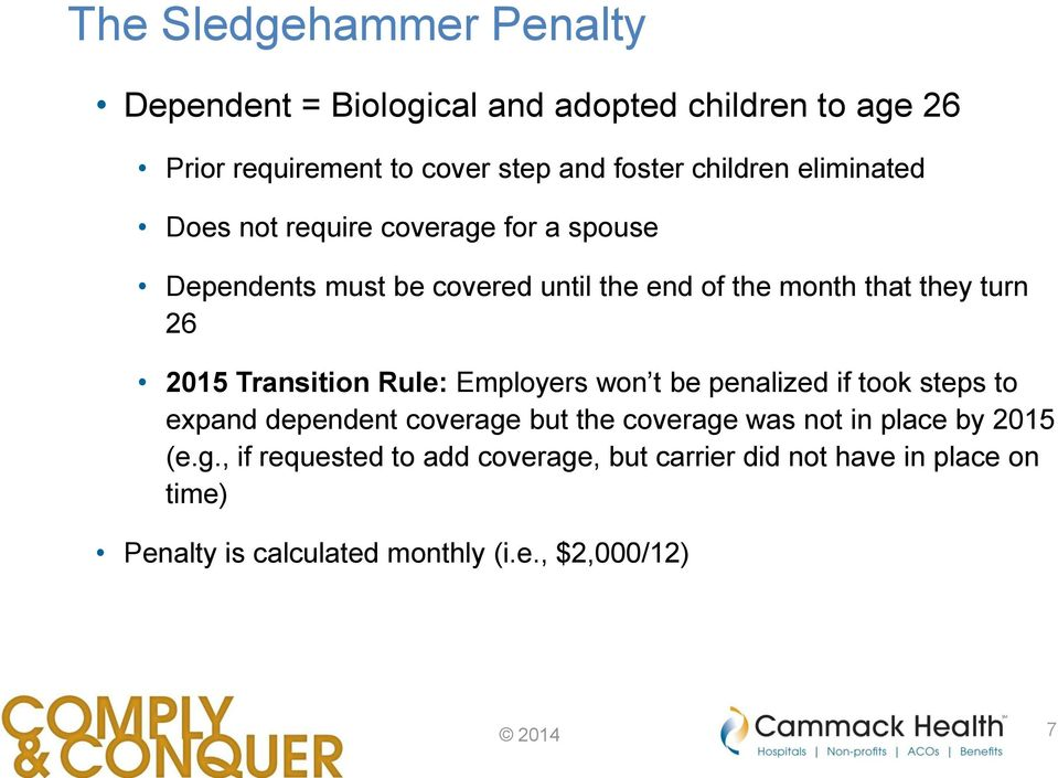 26 2015 Transition Rule: Employers won t be penalized if took steps to expand dependent coverage but the coverage was not in