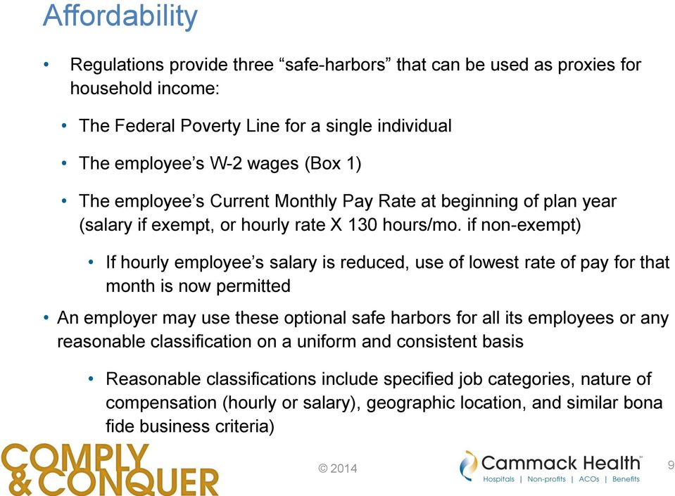 if non-exempt) If hourly employee s salary is reduced, use of lowest rate of pay for that month is now permitted An employer may use these optional safe harbors for all its