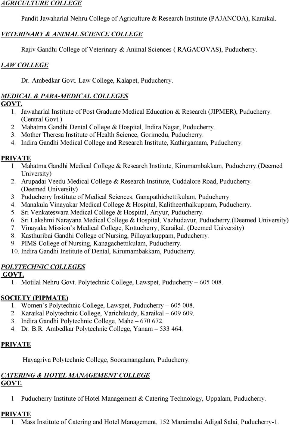 MEDICAL & PARA-MEDICAL COLLEGES 1. Jawaharlal Institute of Post Graduate Medical Education & Research (JIPMER), Puducherry. (Central Govt.) 2.