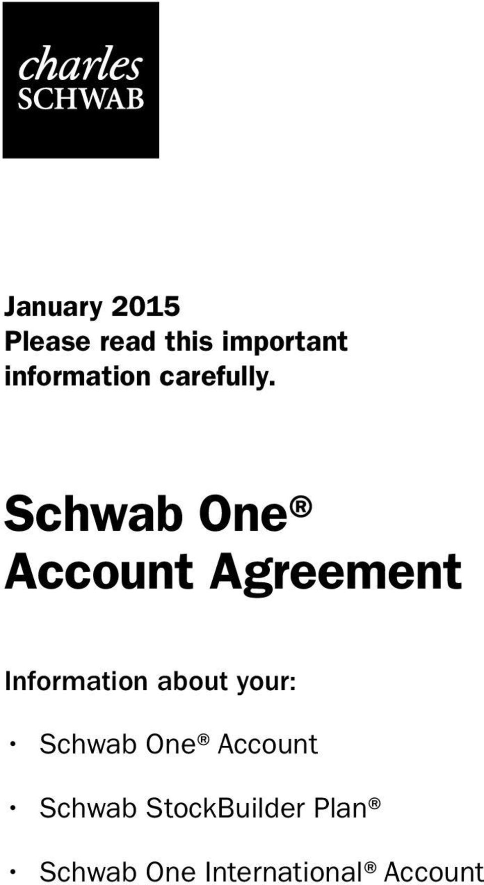 Schwab One Account Agreement Information about