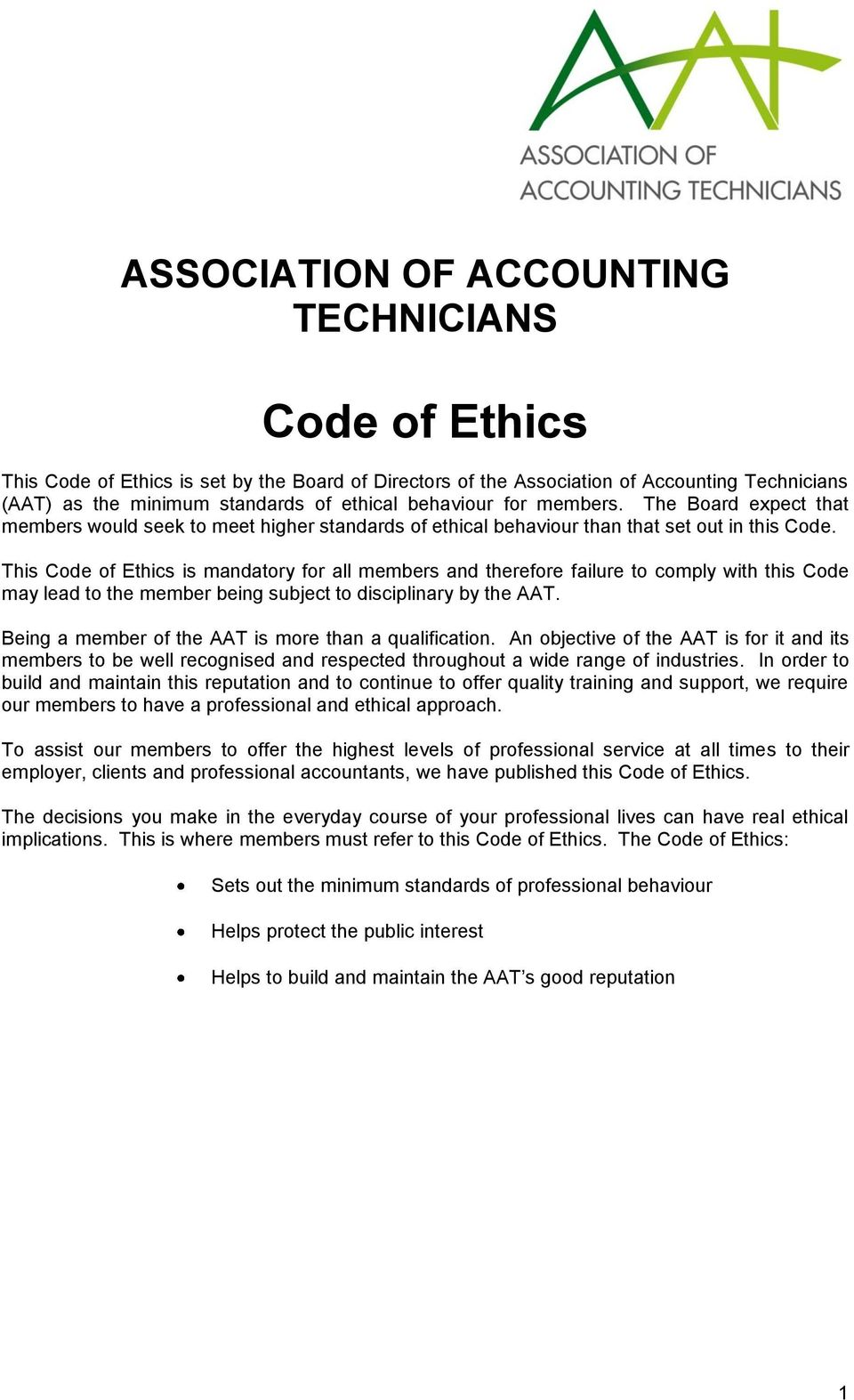 This Code of Ethics is mandatory for all members and therefore failure to comply with this Code may lead to the member being subject to disciplinary by the AAT.