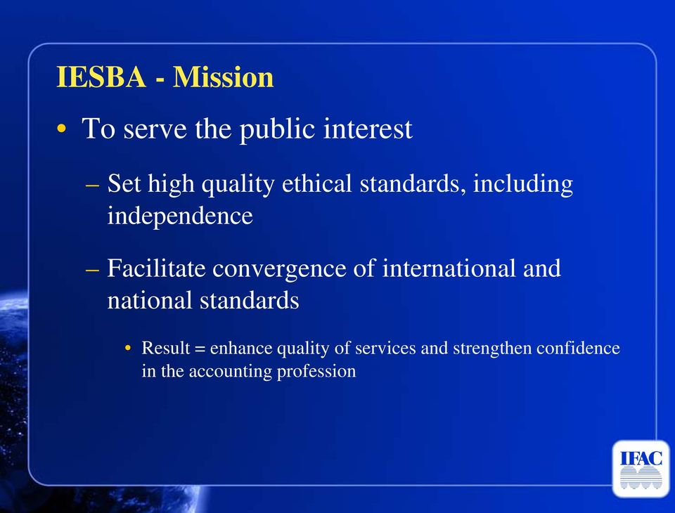 of international and national standards Result = enhance quality