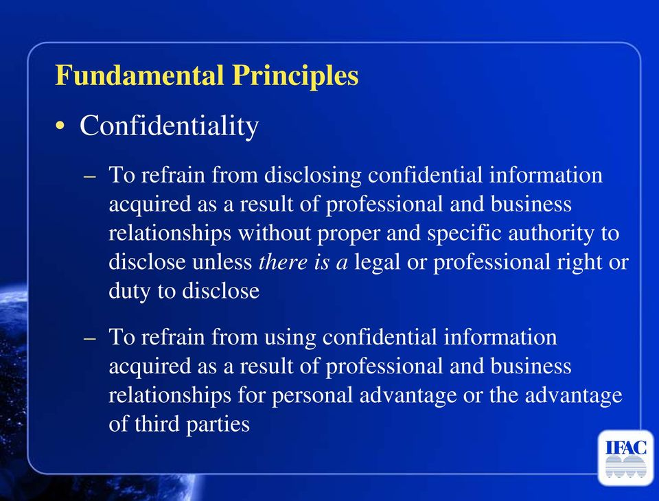 there is a legal or professional right or duty to disclose To refrain from using confidential information