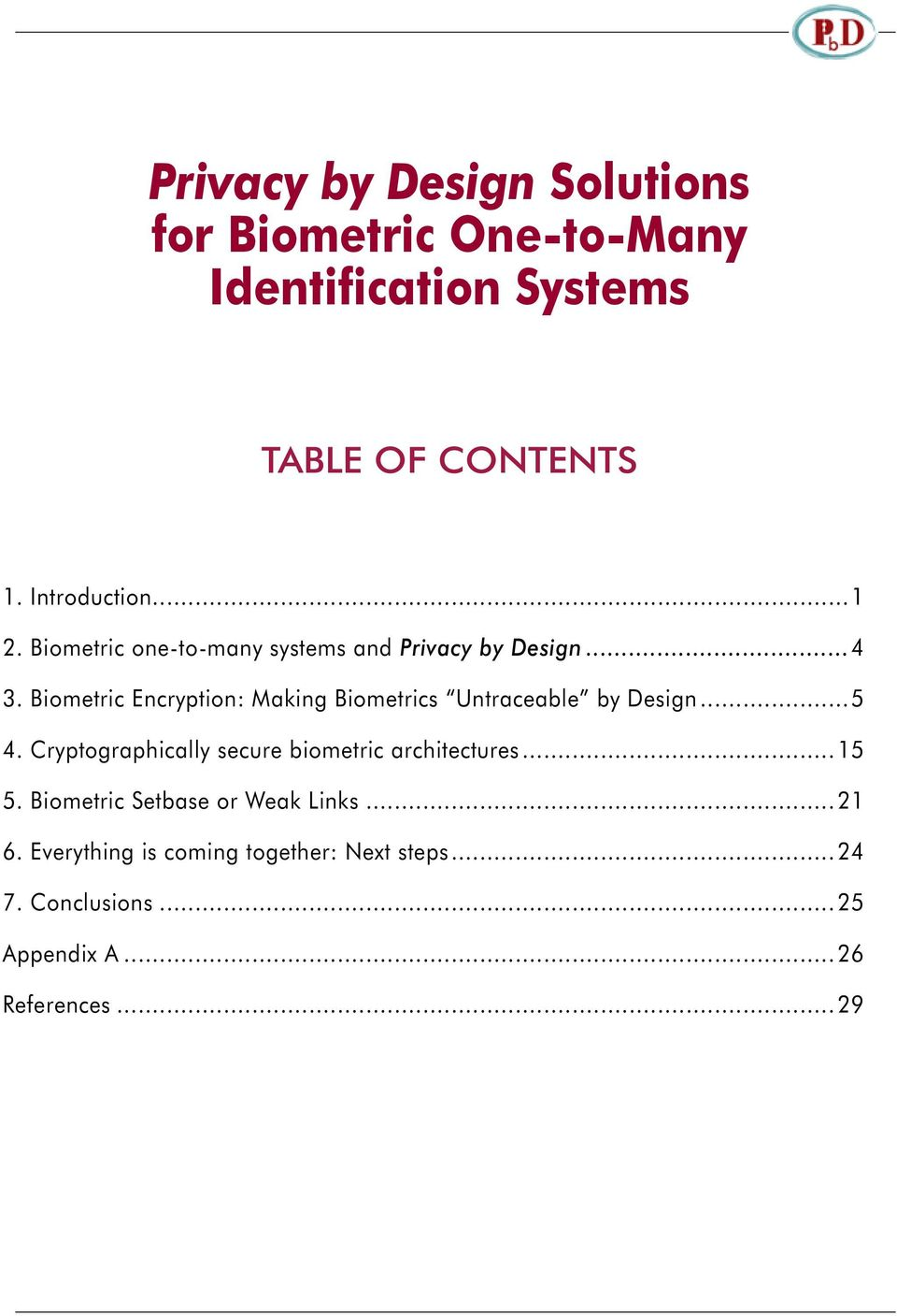 Biometric Encryption: Making Biometrics Untraceable by Design...5 4.