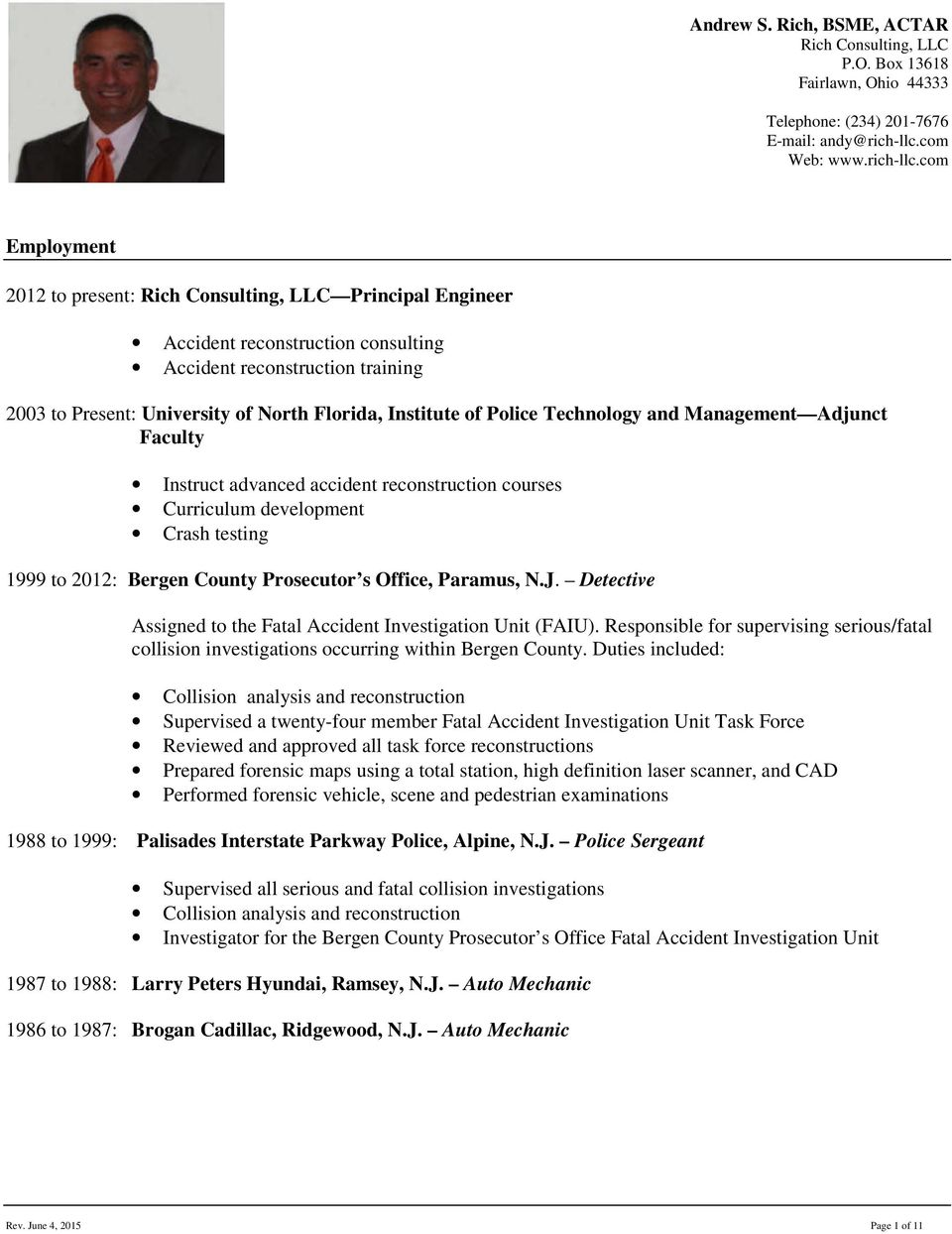 com Employment 2012 to present: Rich Consulting, LLC Principal Engineer Accident reconstruction consulting Accident reconstruction training 2003 to Present: University of North Florida, Institute of