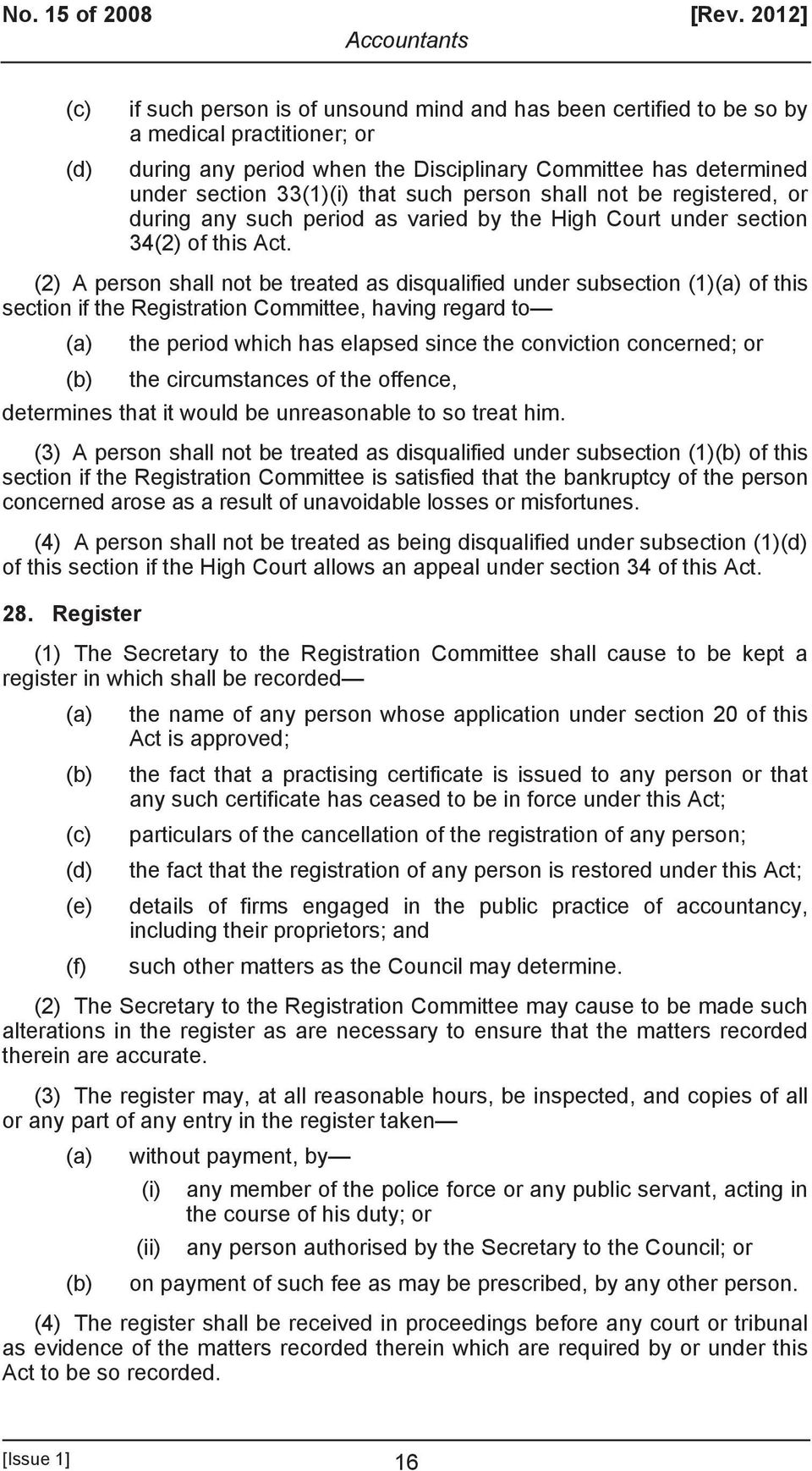 such person shall not be registered, or during any such period as varied by the High Court under section 34(2) of this Act.