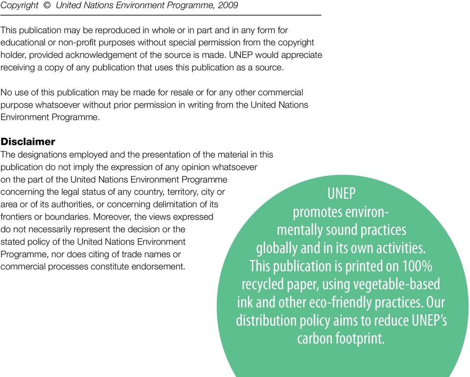 the copyright holder, provided acknowledgement of the source is made. UNEP would appreciate receiving a copy of any publication that uses this publication as a source.