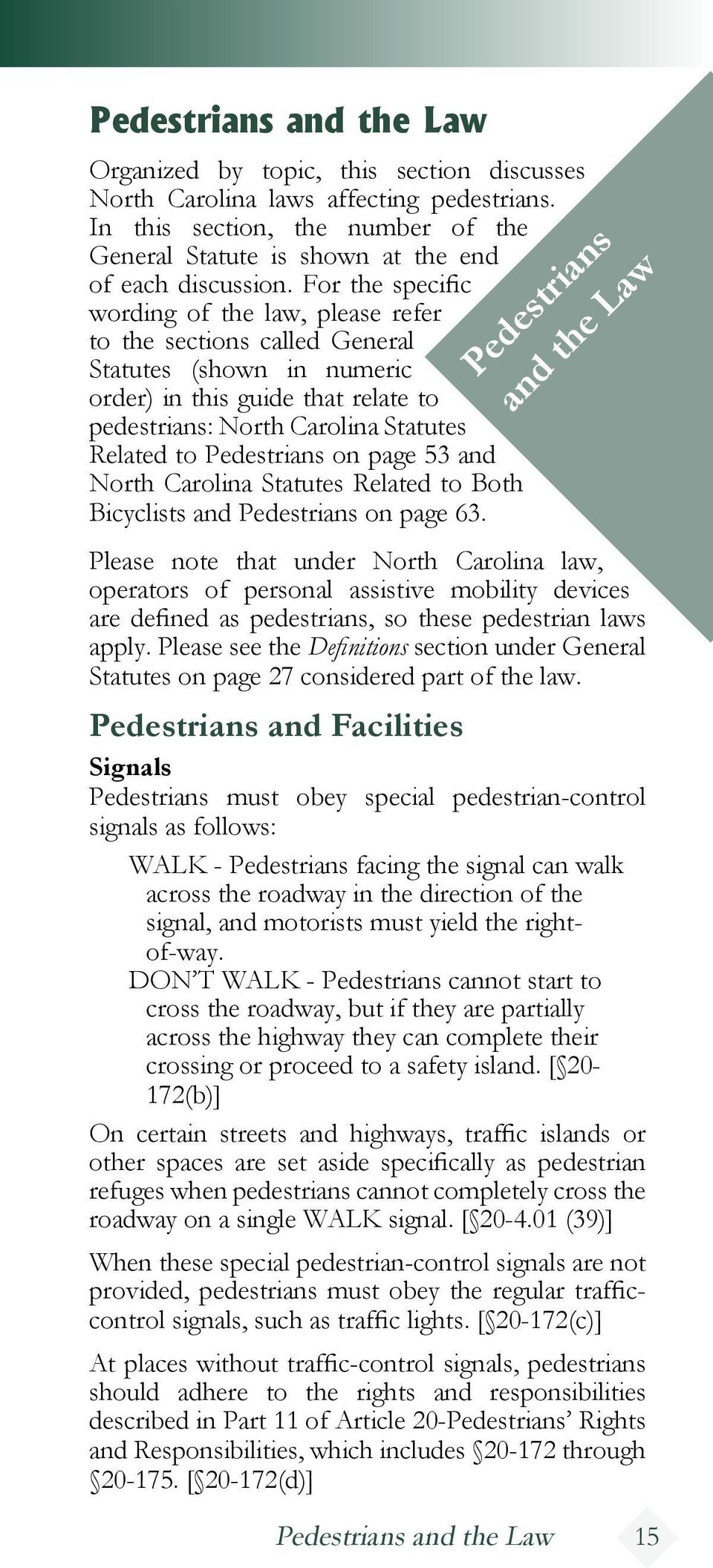 Pedestrians on page 53 and North Carolina Statutes Related to Both Bicyclists and Pedestrians on page 63.