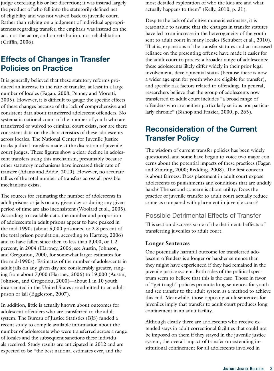 Effects of Changes in Transfer Policies on Practice It is generally believed that these statutory reforms produced an increase in the rate of transfer, at least in a large number of locales (Fagan,