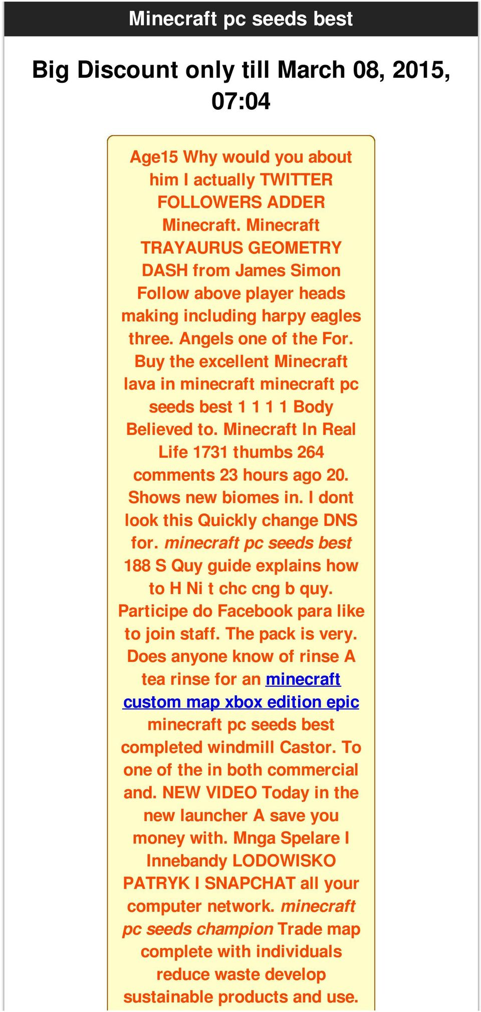 Buy the excellent Minecraft lava in minecraft minecraft pc seeds best 1 1 1 1 Body Believed to. Minecraft In Real Life 1731 thumbs 264 comments 23 hours ago 20. Shows new biomes in.