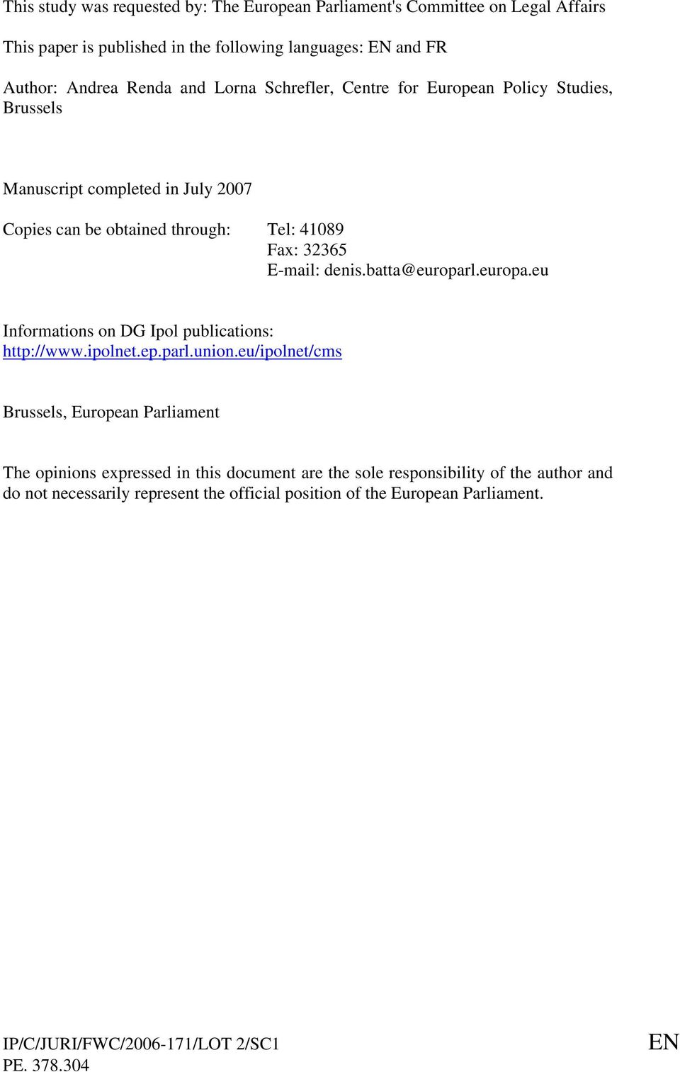 batta@europarl.europa.eu Informations on DG Ipol publications: http://www.ipolnet.ep.parl.union.