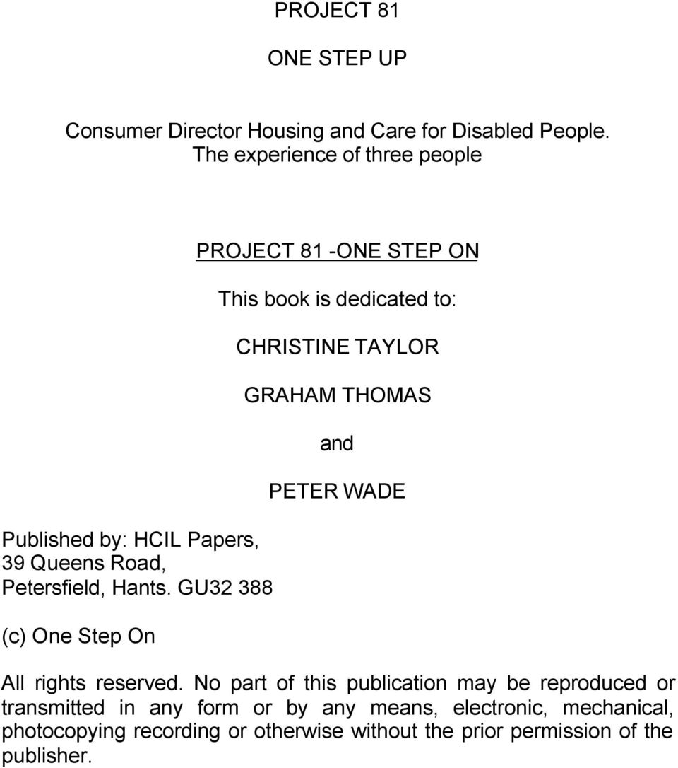 GU32 388 (c) One Step On PROJECT 81 -ONE STEP ON This book is dedicated to: CHRISTINE TAYLOR GRAHAM THOMAS and PETER WADE All