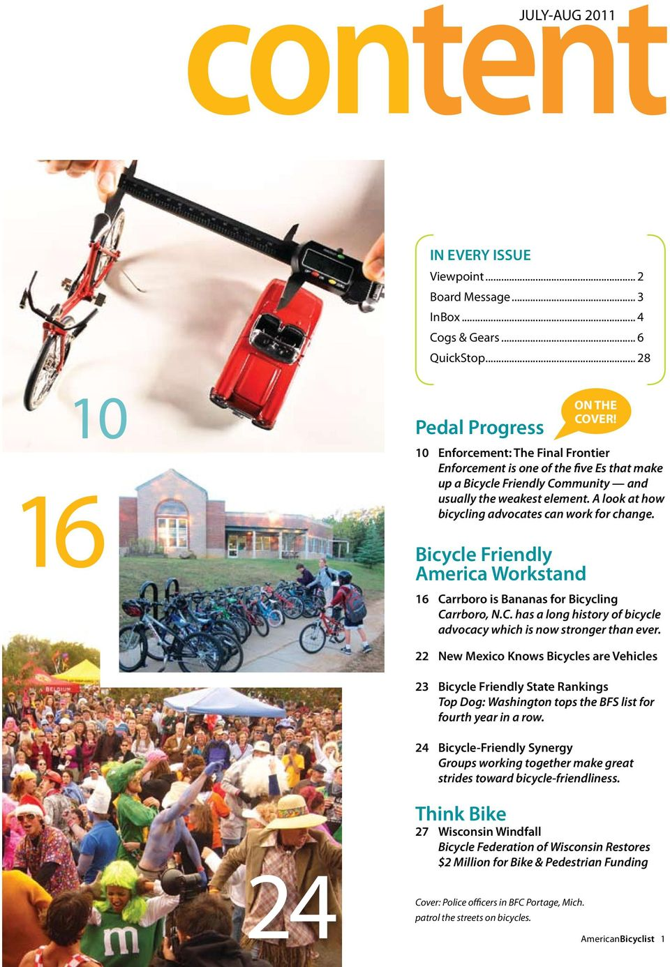 A look at how bicycling advocates can work for change. Bicycle Friendly America Workstand ON THE COVER! 16 Carrboro is Bananas for Bicycling Carrboro, N.C. has a long history of bicycle advocacy which is now stronger than ever.