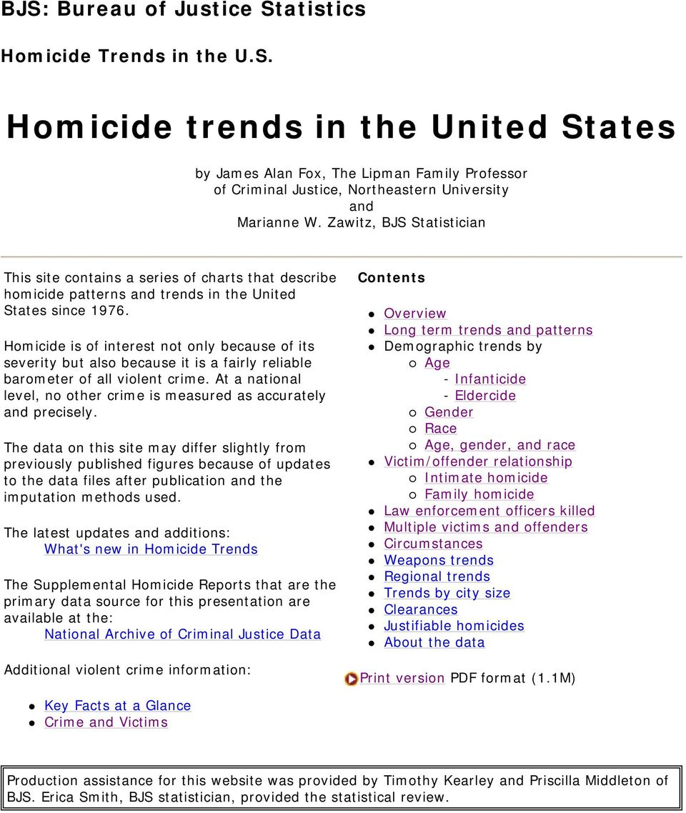 Homicide is of interest not only because of its severity but also because it is a fairly reliable barometer of all violent crime.