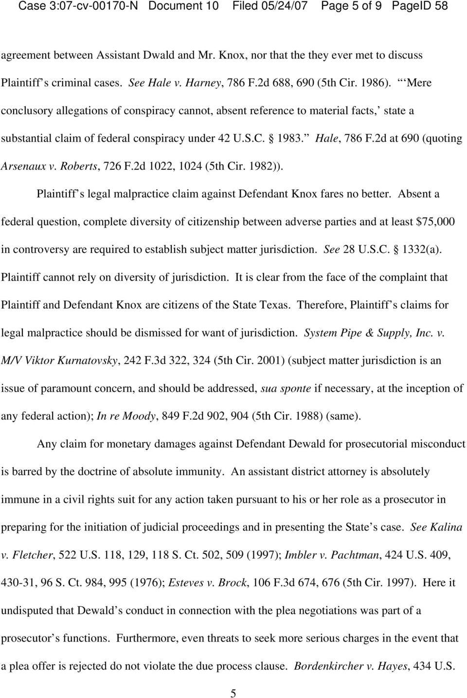 Hale, 786 F.2d at 690 (quoting Arsenaux v. Roberts, 726 F.2d 1022, 1024 (5th Cir. 1982)). Plaintiff s legal malpractice claim against Defendant Knox fares no better.