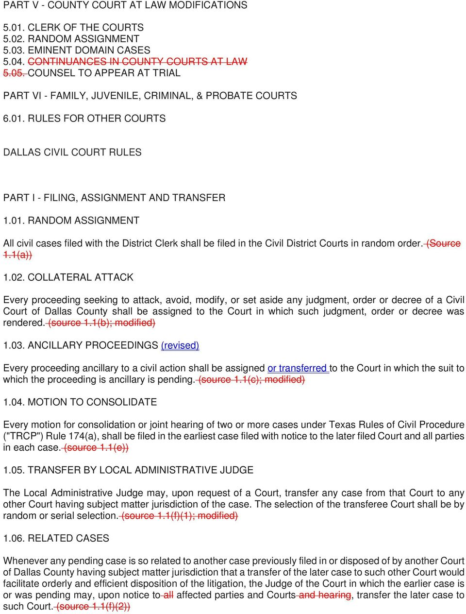 RULES FOR OTHER COURTS DALLAS CIVIL COURT RULES PART I - FILING, ASSIGNMENT AND TRANSFER 1.01.