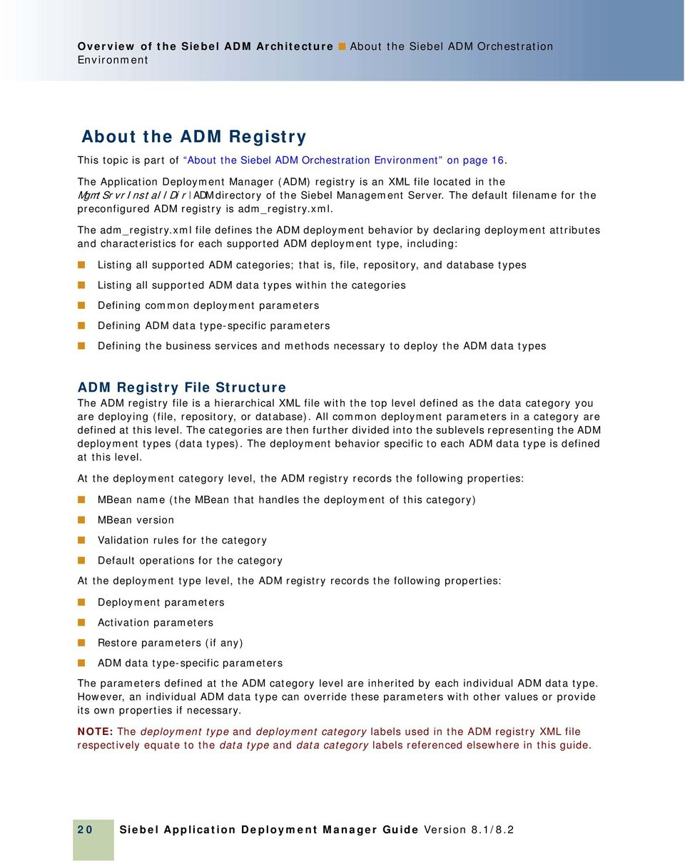 The default filename for the preconfigured ADM registry is adm_registry.xml. The adm_registry.