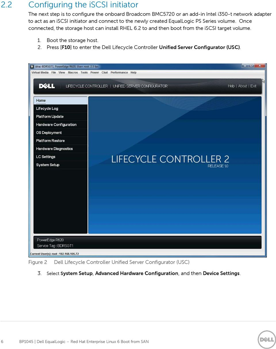 Boot the storage host. 2. Press [F10] to enter the Dell Lifecycle Controller Unified Server Configurator (USC).