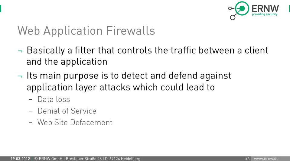 Firewalls Basically a filter that controls the traffic between a client and the