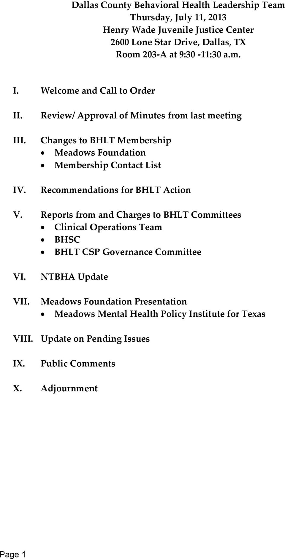 Review/ Approval of Minutes from last meeting Changes to BHLT Membership Meadows Foundation Membership Contact List Recommendations for BHLT Action V.