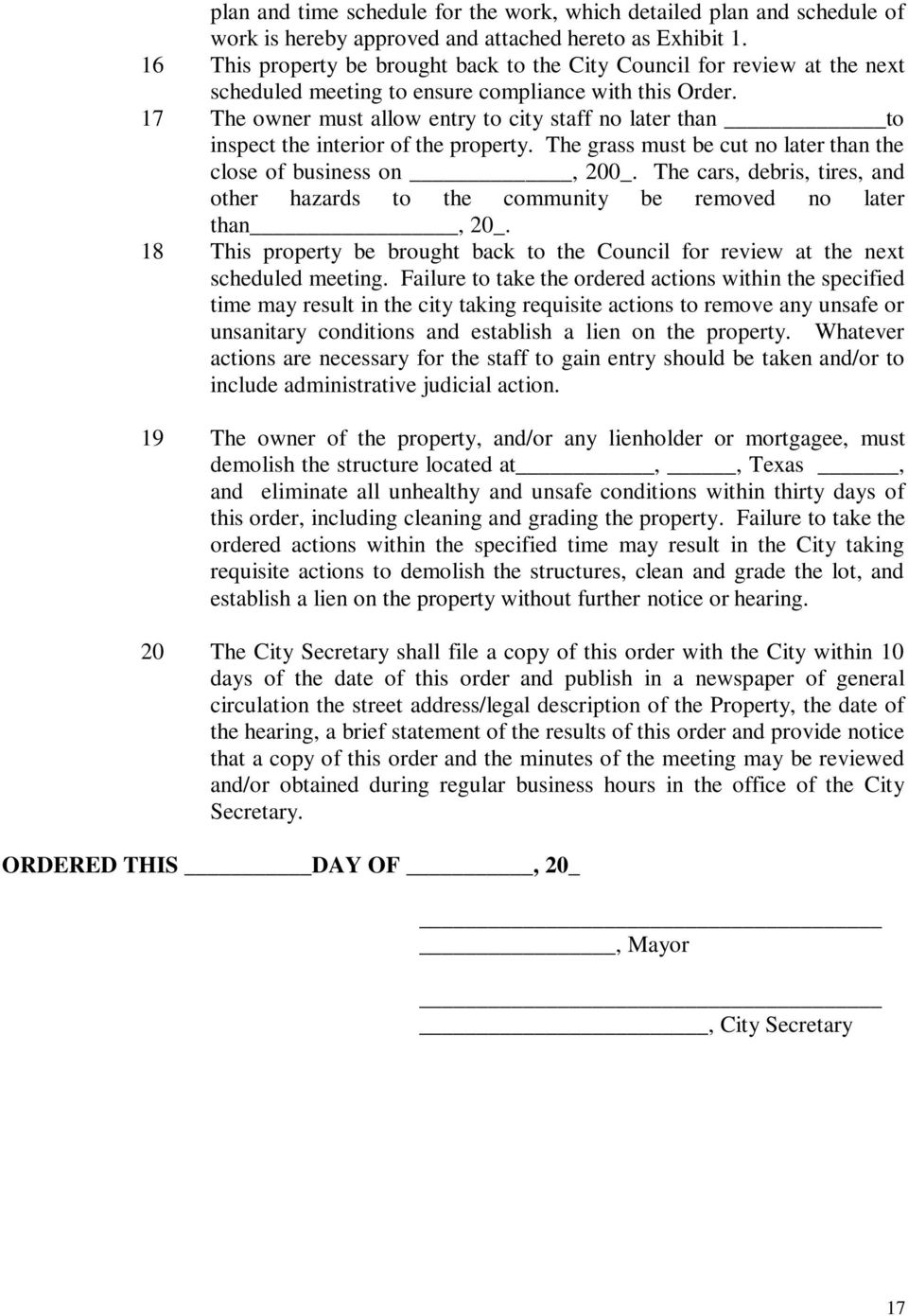 17 The owner must allow entry to city staff no later than to inspect the interior of the property. The grass must be cut no later than the close of business on, 200_.