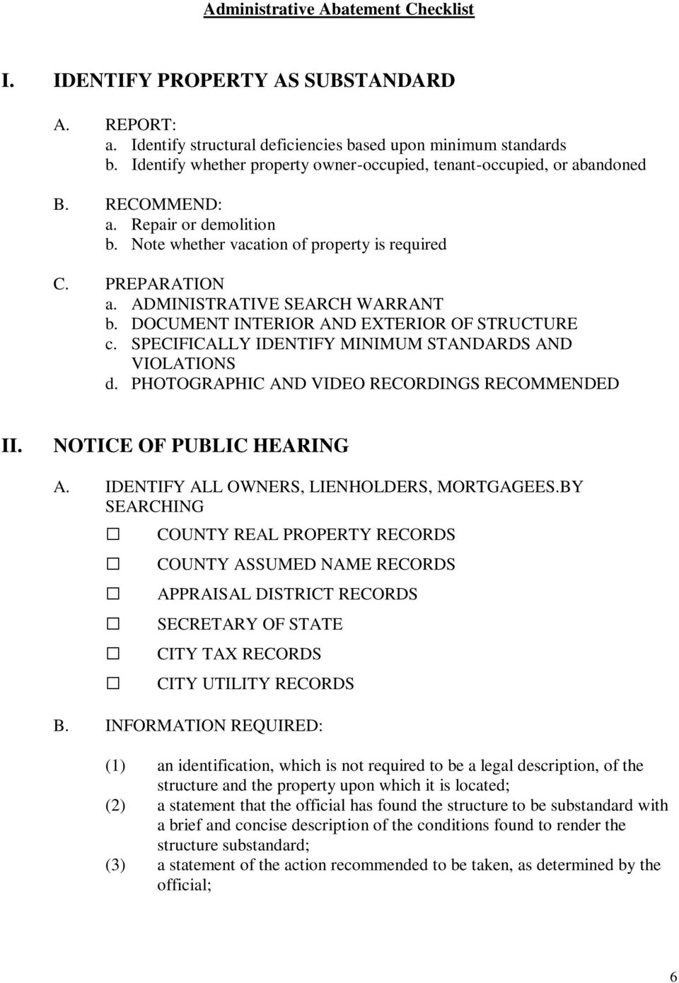 ADMINISTRATIVE SEARCH WARRANT b. DOCUMENT INTERIOR AND EXTERIOR OF STRUCTURE c. SPECIFICALLY IDENTIFY MINIMUM STANDARDS AND VIOLATIONS d. PHOTOGRAPHIC AND VIDEO RECORDINGS RECOMMENDED II.
