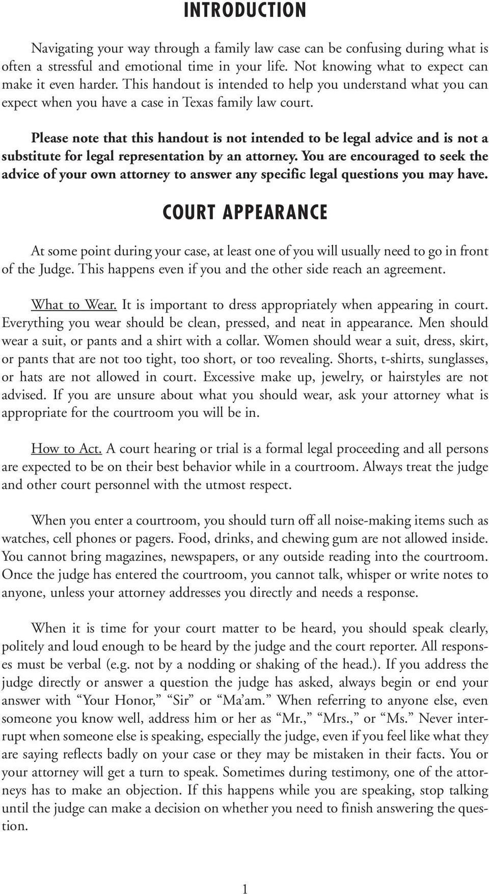 Please note that this handout is not intended to be legal advice and is not a substitute for legal representation by an attorney.