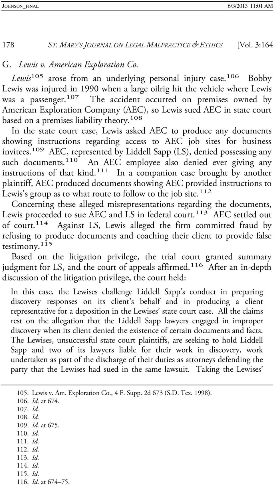 107 The accident occurred on premises owned by American Exploration Company (AEC), so Lewis sued AEC in state court based on a premises liability theory.