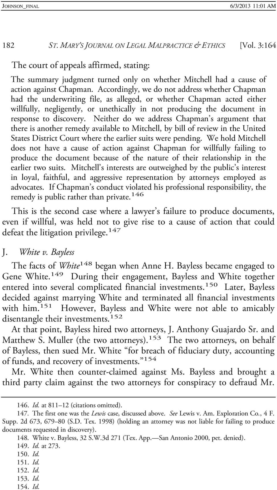 to discovery. Neither do we address Chapman s argument that there is another remedy available to Mitchell, by bill of review in the United States District Court where the earlier suits were pending.