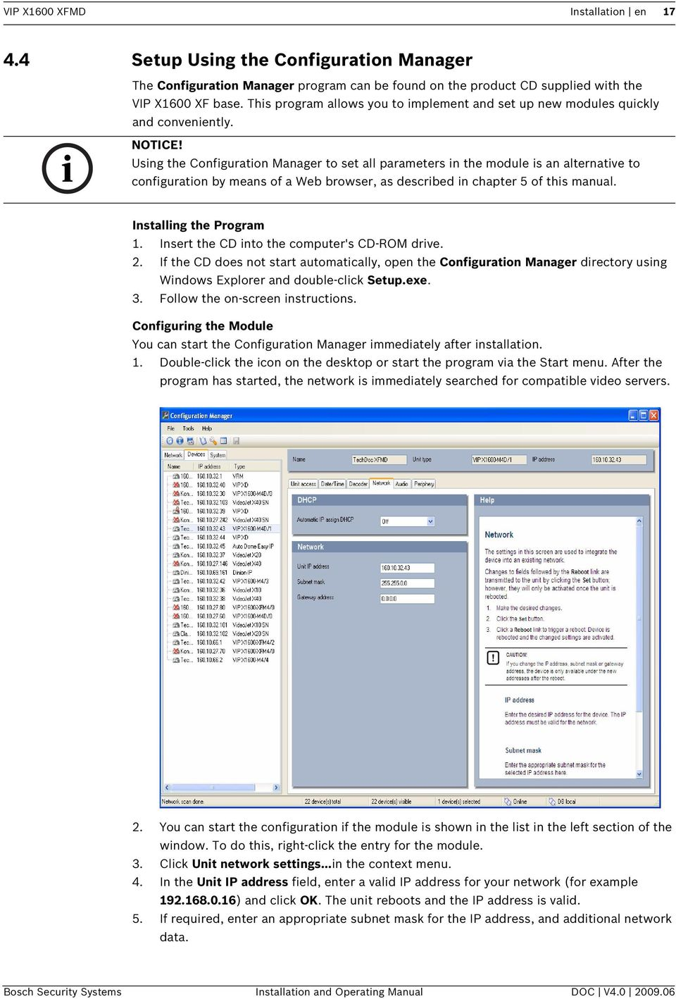 Using the Configuration Manager to set all parameters in the module is an alternative to configuration by means of a Web browser, as described in chapter 5 of this manual. Installing the Program 1.