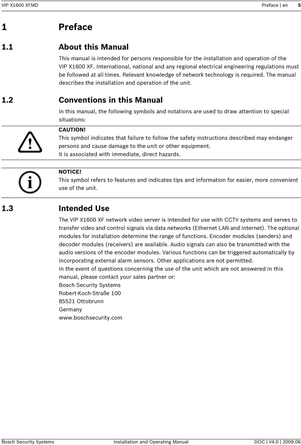 The manual describes the installation and operation of the unit. 1.2 Conventions in this Manual In this manual, the following symbols and notations are used to draw attention to special situations:!