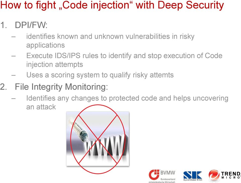 IDS/IPS rules to identify and stop execution of Code injection attempts Uses a scoring