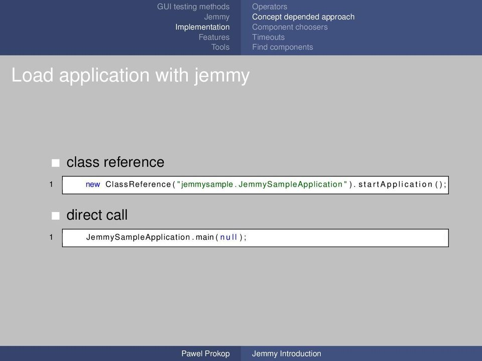 "new ClassReference ( "" jemmysample. SampleApplication "" )."