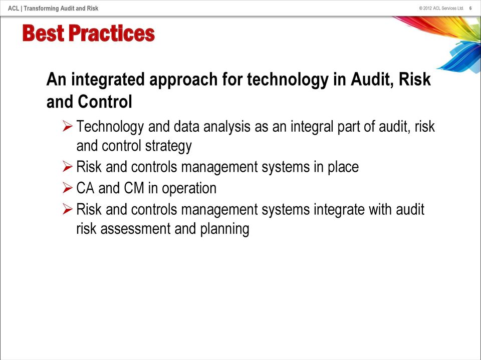 control strategy Risk and controls management systems in place CA and CM in