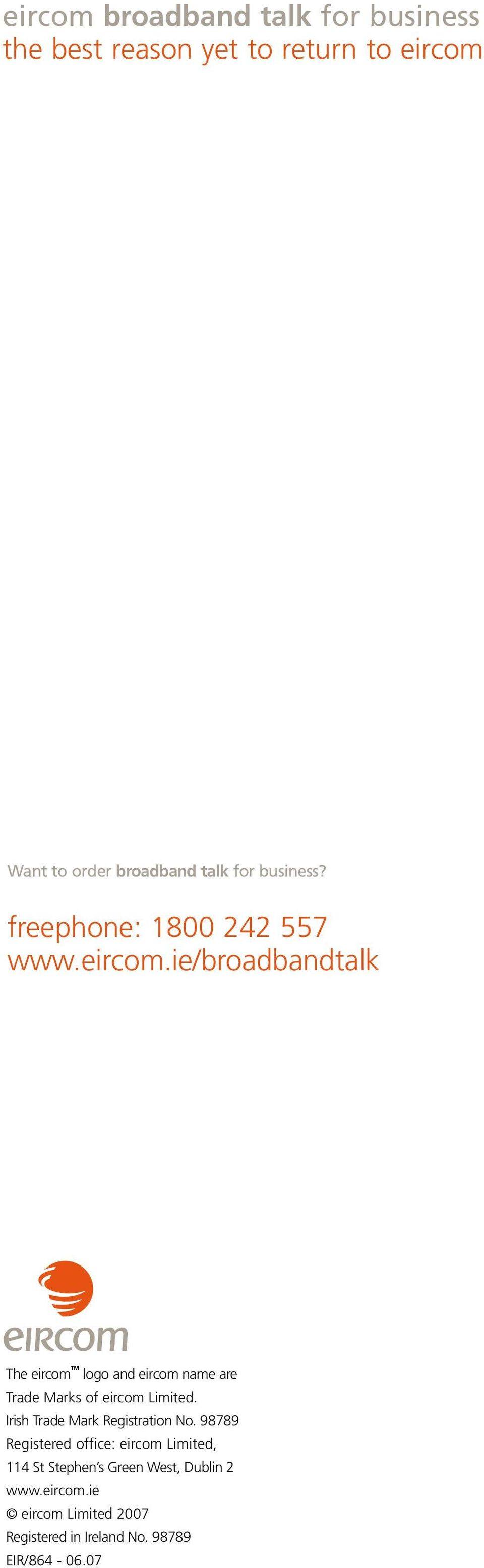 ie/broadbandtalk The eircom TM logo and eircom name are Trade Marks of eircom Limited.