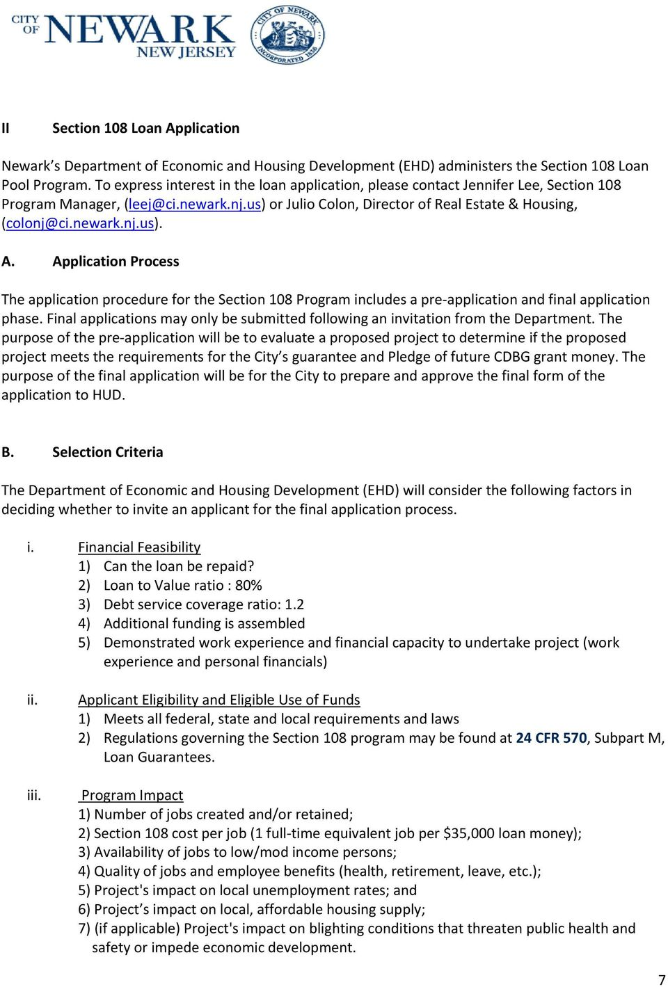 Application Process The application procedure for the Section 108 Program includes a pre-application and final application phase.