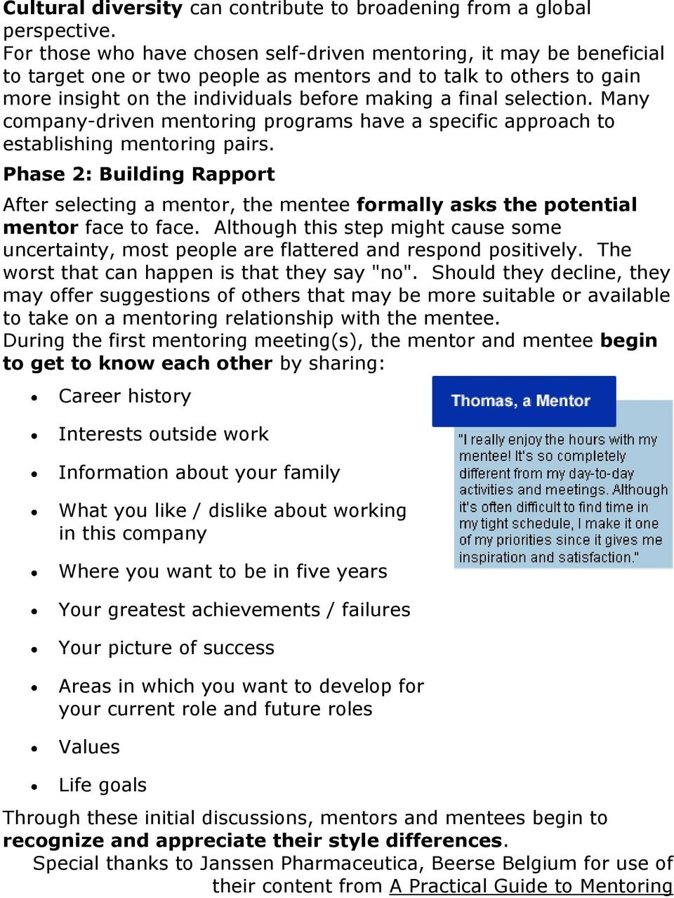 selection. Many company-driven mentoring programs have a specific approach to establishing mentoring pairs.
