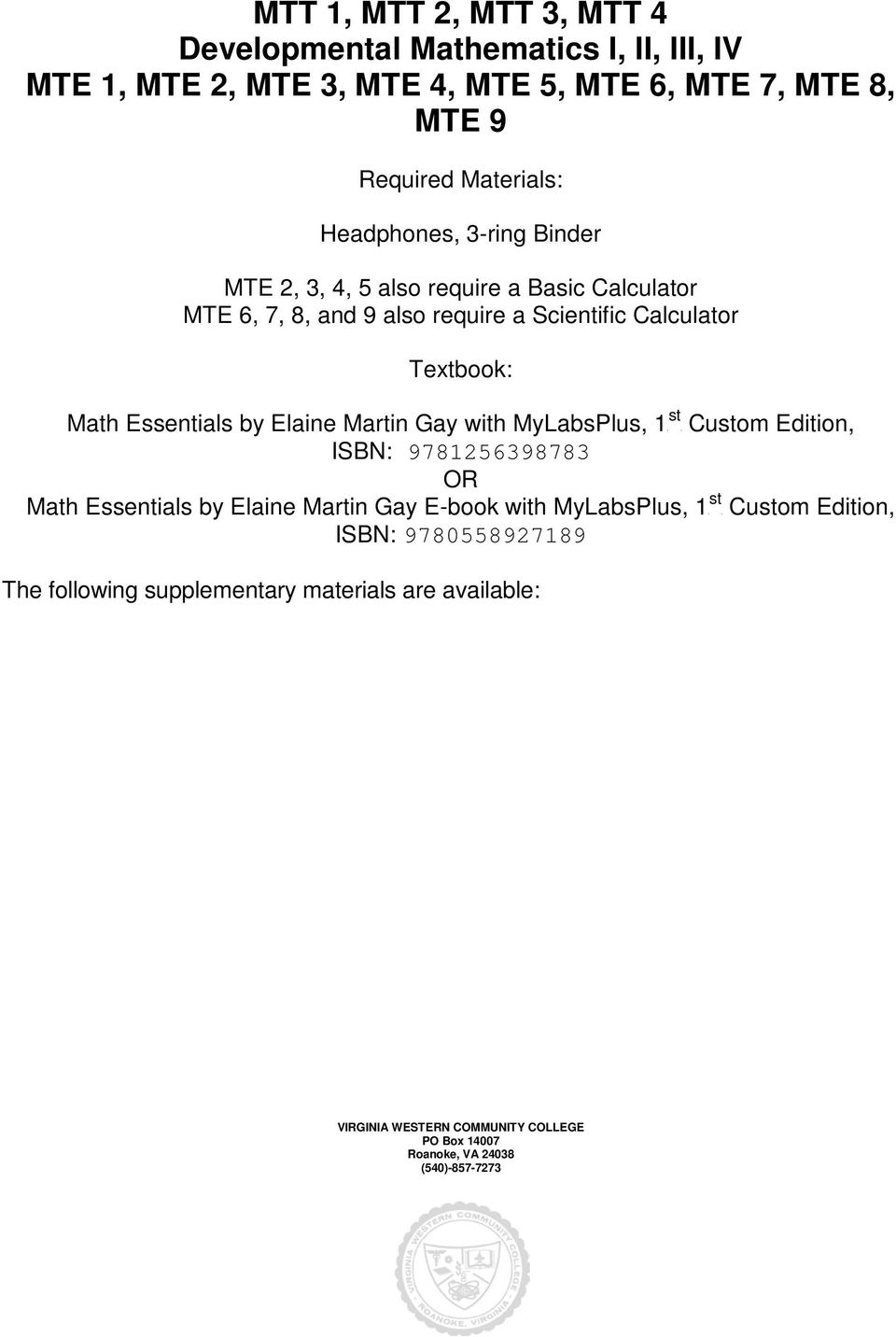 Scientific Calculator Textbook: Math Essentials by Elaine Martin Gay with MyLabsPlus, 1P Edition, ISBN: 9781256398783 OR st Math
