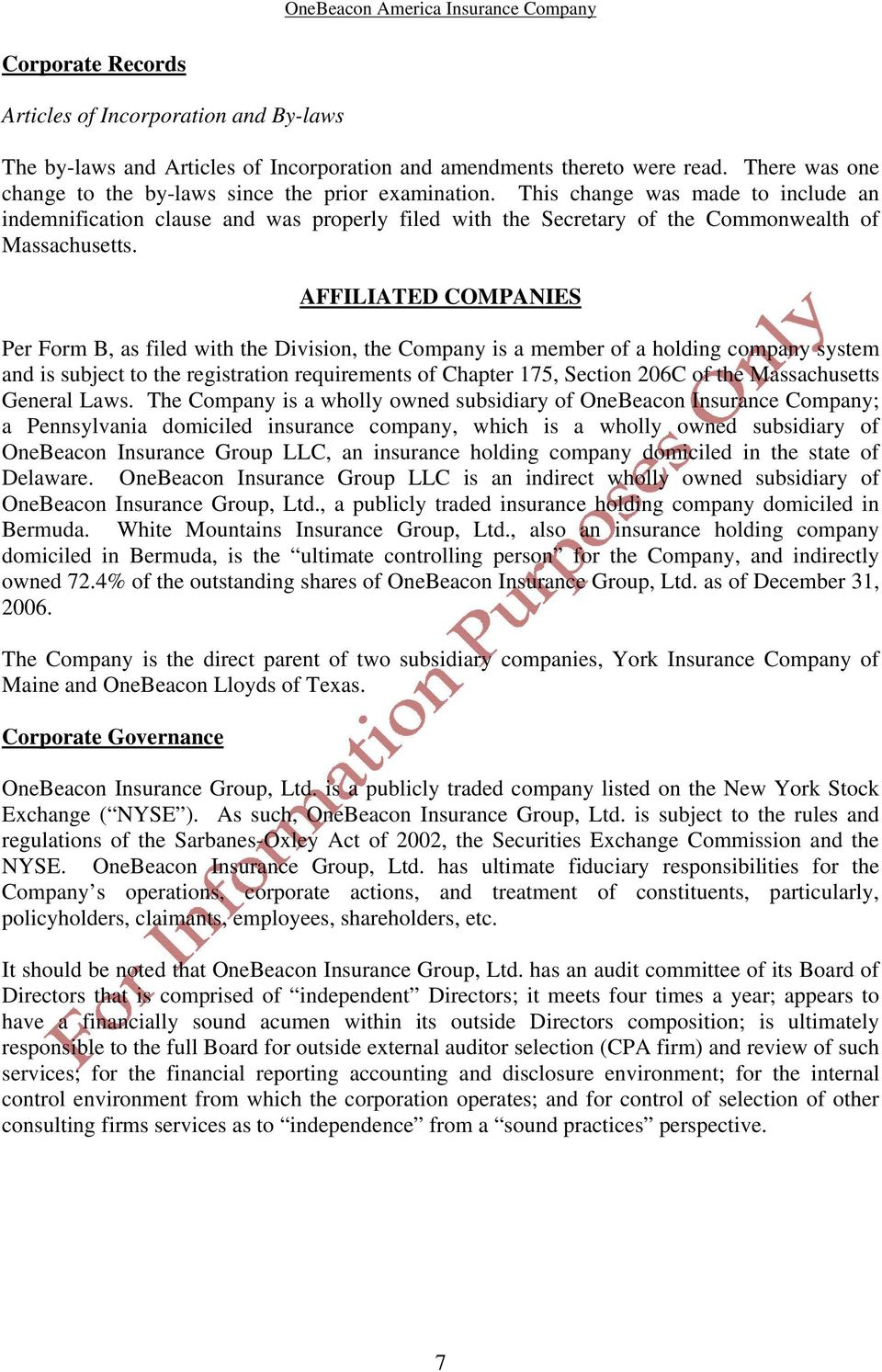 AFFILIATED COMPANIES Per Form B, as filed with the Division, the Company is a member of a holding company system and is subject to the registration requirements of Chapter 175, Section 206C of the