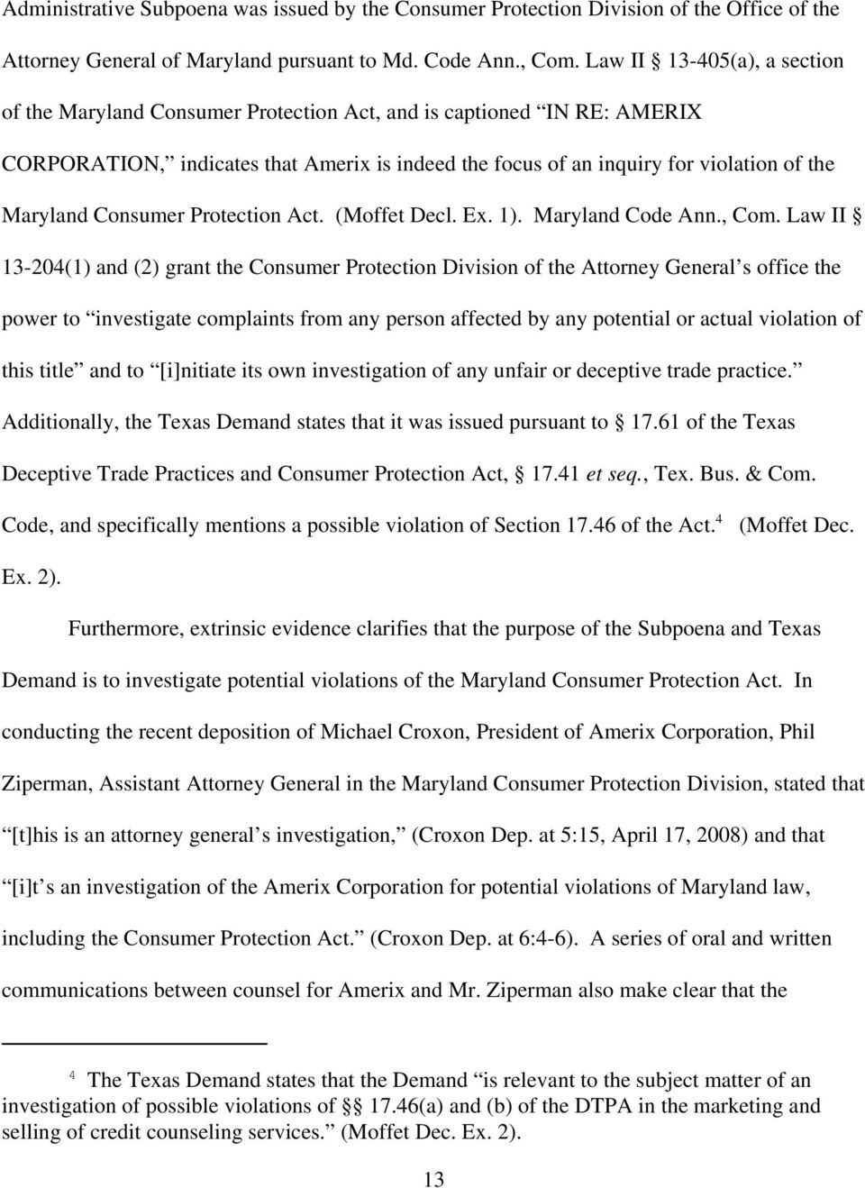 Consumer Protection Act. (Moffet Decl. Ex. 1). Maryland Code Ann., Com.