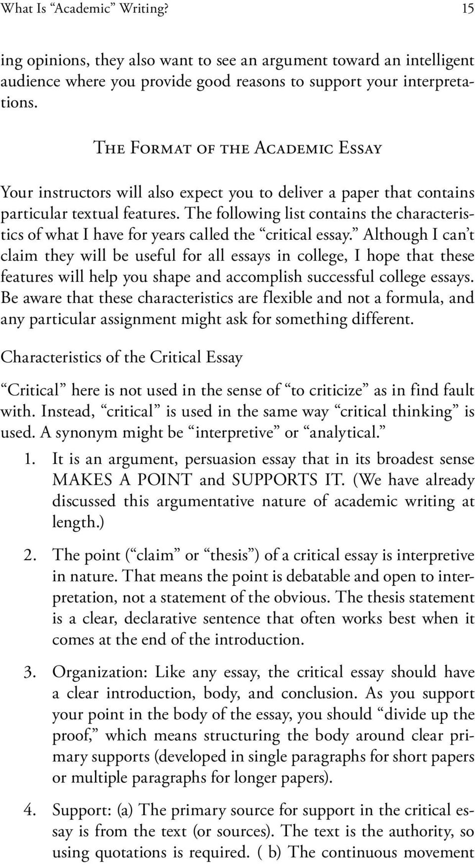 The following list contains the characteristics of what I have for years called the critical essay.