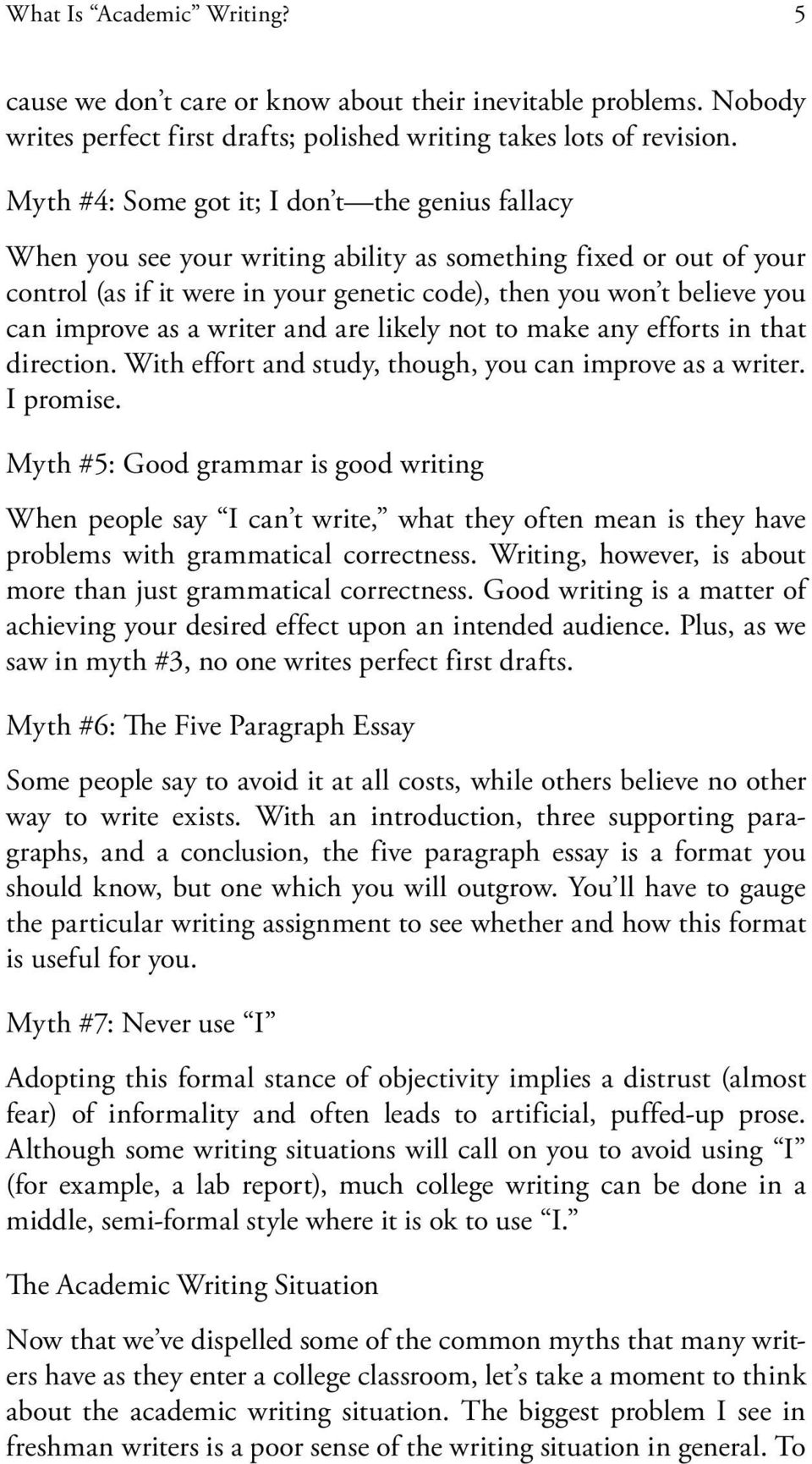 improve as a writer and are likely not to make any efforts in that direction. With effort and study, though, you can improve as a writer. I promise.