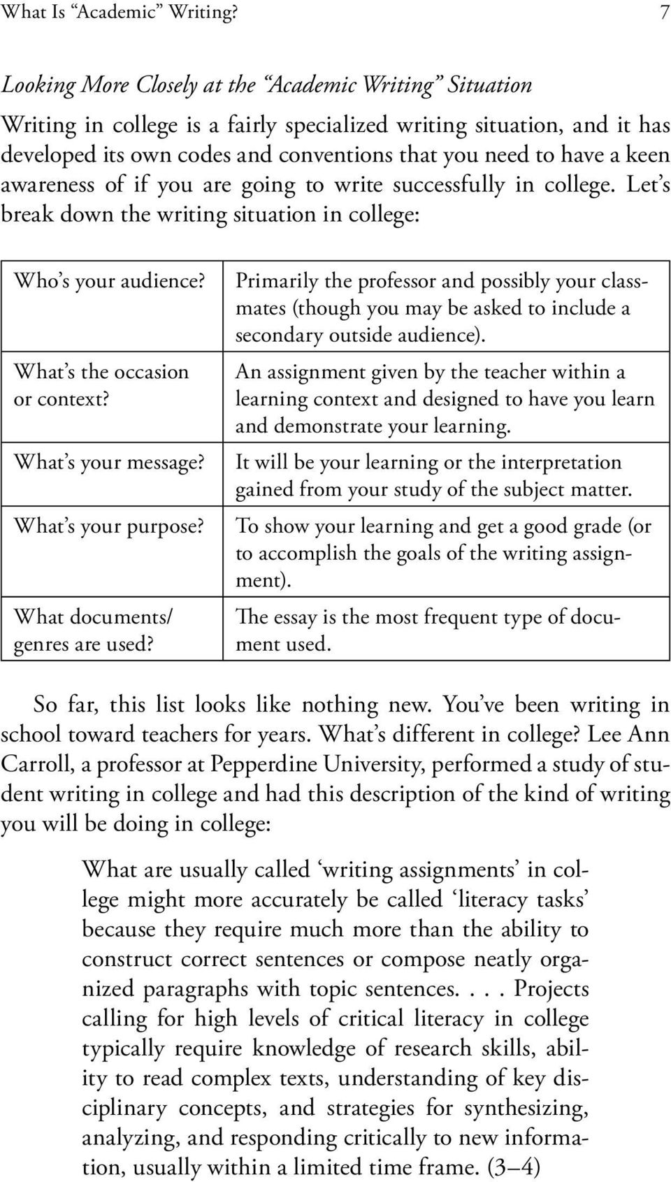 awareness of if you are going to write successfully in college. Let s break down the writing situation in college: Who s your audience? What s the occasion or context? What s your message?