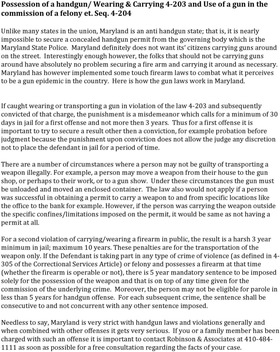 Police. Maryland definitely does not want its citizens carrying guns around on the street.