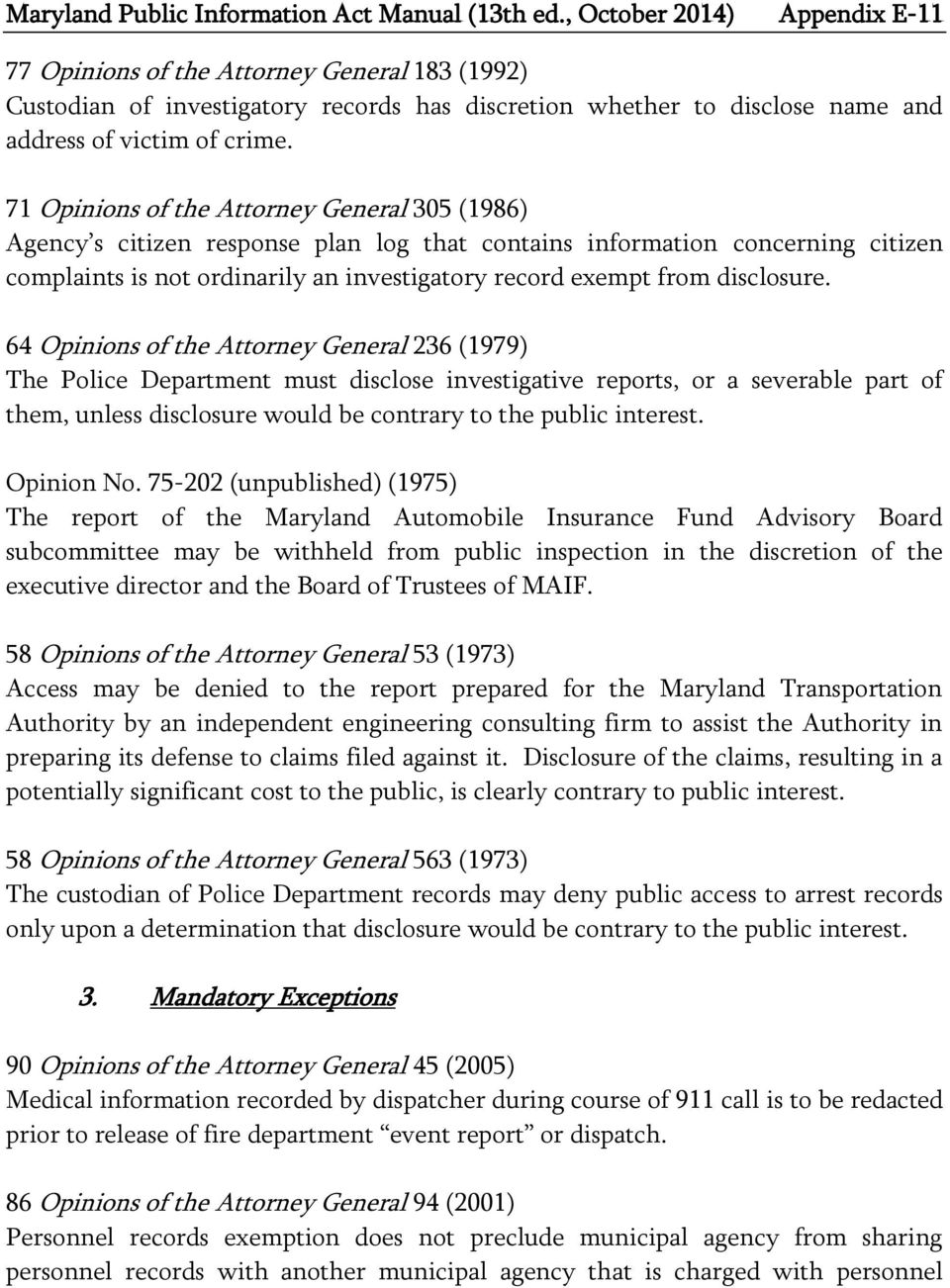 71 Opinions of the Attorney General 305 (1986) Agency s citizen response plan log that contains information concerning citizen complaints is not ordinarily an investigatory record exempt from