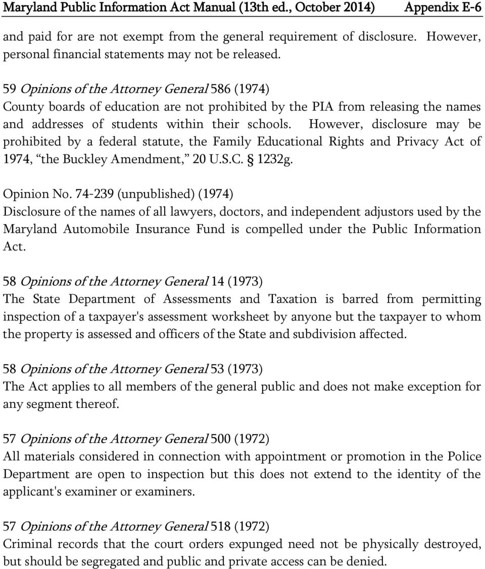 59 Opinions of the Attorney General 586 (1974) County boards of education are not prohibited by the PIA from releasing the names and addresses of students within their schools.